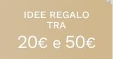 Idee regalo tra 20€ e 50€