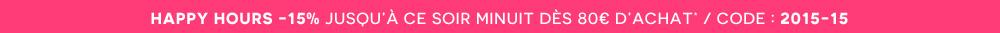 Happy Hours : profitez de -15% de remise dès 80 euros d'achat!