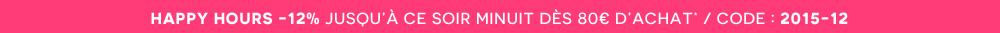 Happy Hours : profitez de -12% de remise dès 80 euros d'achat!