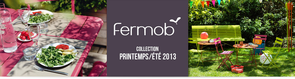 fermob forever collection printemps t 2013. Black Bedroom Furniture Sets. Home Design Ideas