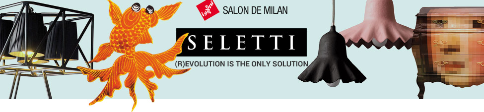 Seletti : revolution is the only solution