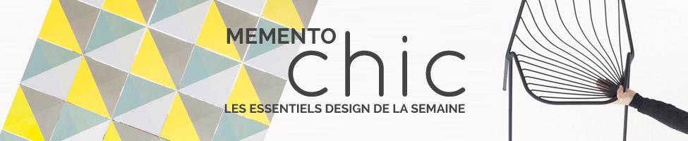 Memento Chic : Les essentiels design de la semaine