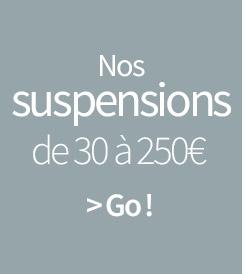 Nos suspensions de 30 à 250€