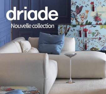 Nouvelle collection Driade