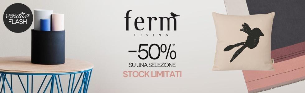 Vendita Flash Ferm Living -50%* su una selezione