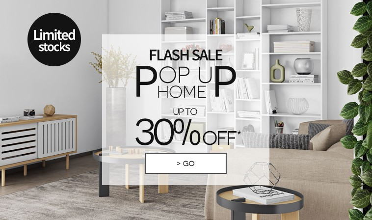 Flash Sale Pop Up Home up to 30% off*