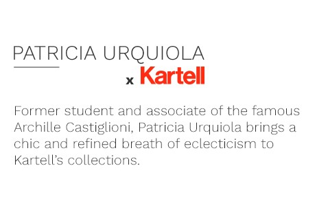 Former student and associate of the famous Archille Castiglioni, Patricia Urquiola brings a chic and refined breath of eclecticism to Kartell's collections.