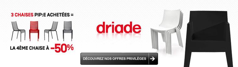 Offre spéciale Driade