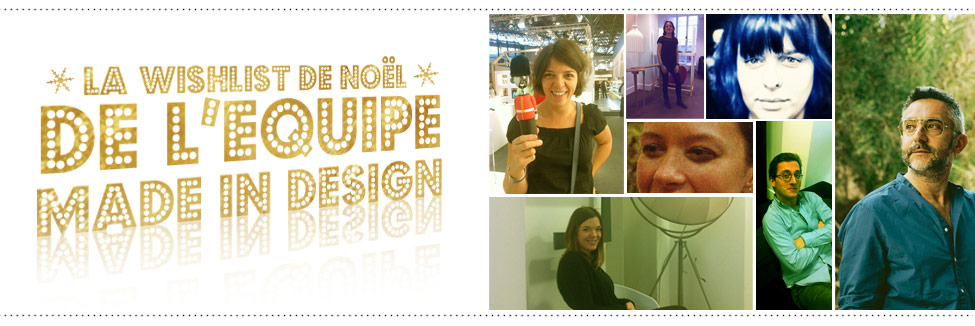 Découvrez  la wishlist de Noël de l'équipe Made In Design !